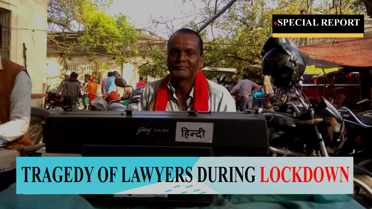 Lockdown pushed both the Lawyers and the Clients on the verge of hunger in Bihar